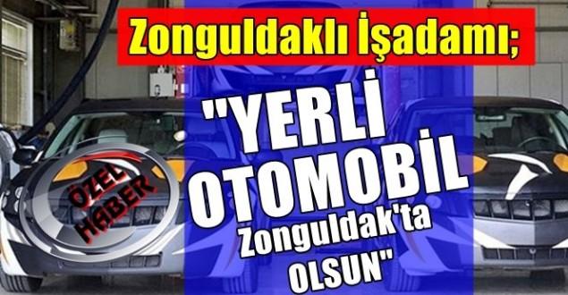 """Yerli Otomobil Zonguldak'a Yapılsın"""