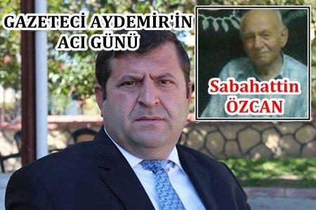 Gazeteci Latif Aydemir, Kayınpederini Kaybetti