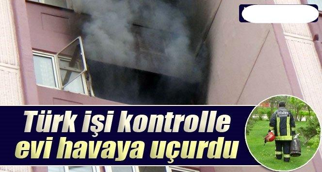 Türk İşi Kontrolle Evi Havaya Uçurdu: 2 yaralı