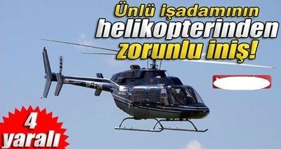 Özel Helikopter Zorunlu İniş Yaptı: 4 Yaralı