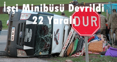 Minibüs Devrildi: 22 Yaralı