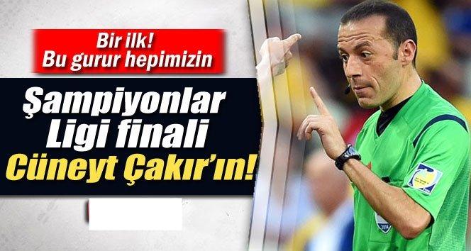 Şampiyonlar Ligi finali Cüneyt Çakır'ın