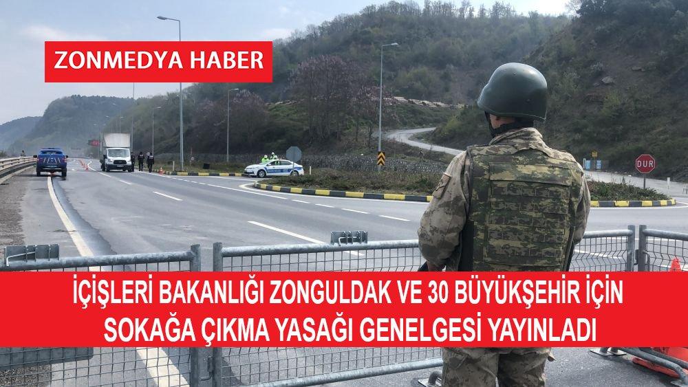 İçişleri Bakanlığı Zonguldak ve 30 Büyükşehir için sokağa çıkma yasağı genelgesi yayınladı.