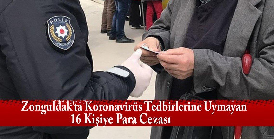 Zonguldak'ta Kovid-19 tedbirlerine uymayan 16 kişiye para cezası