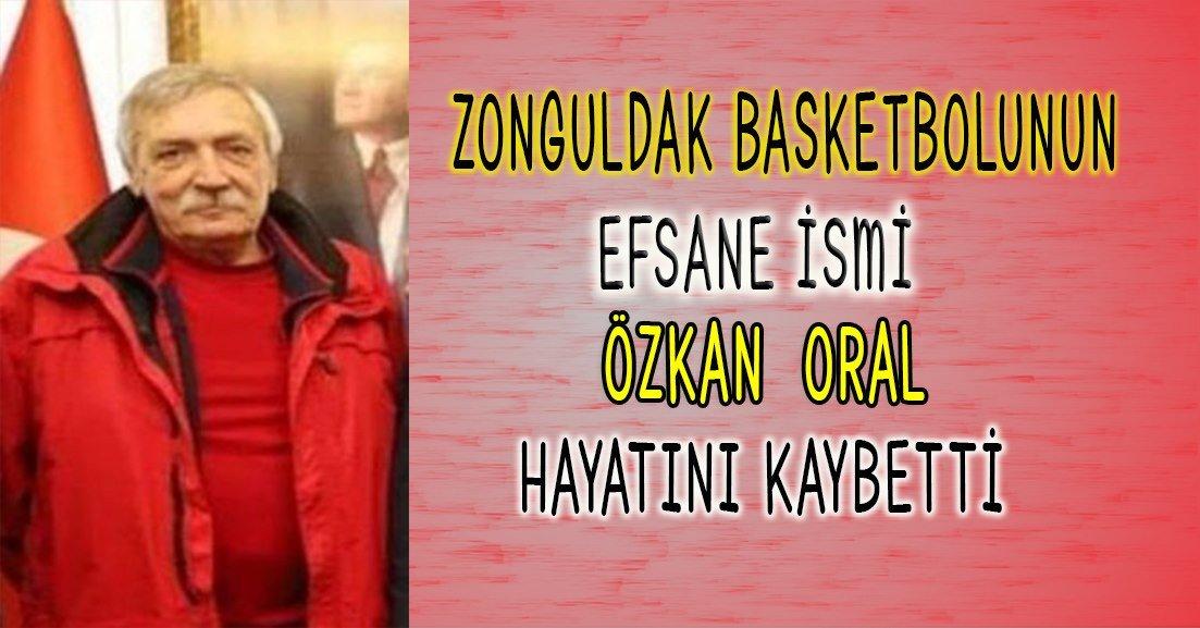 Zonguldak basketbolunun efsane ismi Özkan Oral hayatını kaybetti.