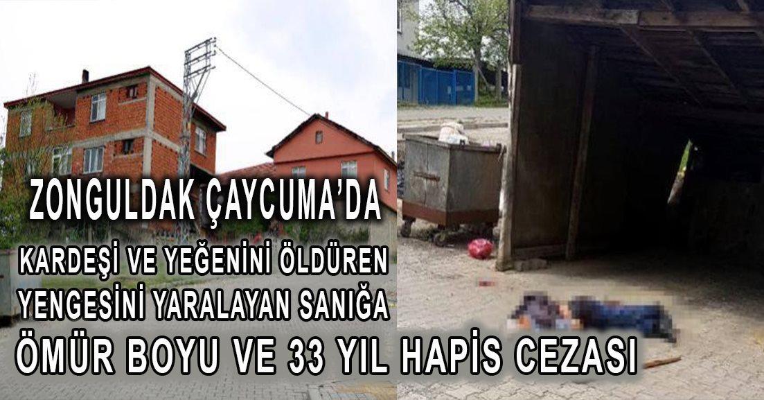 Zonguldak Çaycuma'da, kardeşi ile yeğenini öldürüp, yengesini yaralayan sanığın cezası belli oldu.