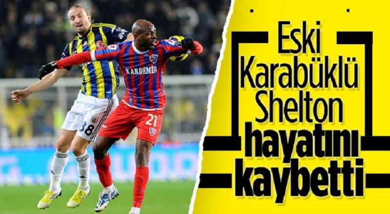 Süper Lig'de bir dönem Kardemir Karabükspor forması giyen Luton Shelton hayatını kaybetti