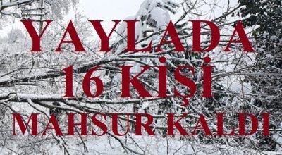 Zonguldak'ta kar nedeniyle yaylada mahsur kalan 16 kişiyi kurtarma çalışmaları sürüyor