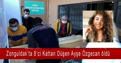 Zonguldak'ta apartmanın 8'inci katından düşen Ayşe Özgecan öldü.