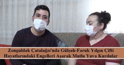 Zonguldak Çatalağzı'nda, Gülşah-Faruk Yılgın çifti hayatlarındaki engelleri aşarak mutlu yuva kurdular