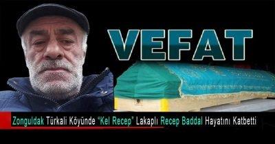"""Zonguldak Türkali Köyünde """"Kel Recep"""" lakaplı Recep Baddal hayatını kaybetti"""