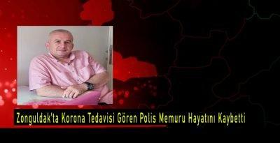 Zonguldak'ta korona tedavisi gören polis memuru hayatını kaybetti