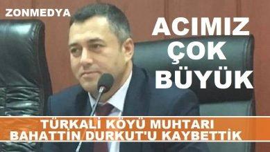 SON DAKİKA…  Acımız çok büyük… Türkali köyü muhtarı Bahattin Durkut hayatını kaybetti.