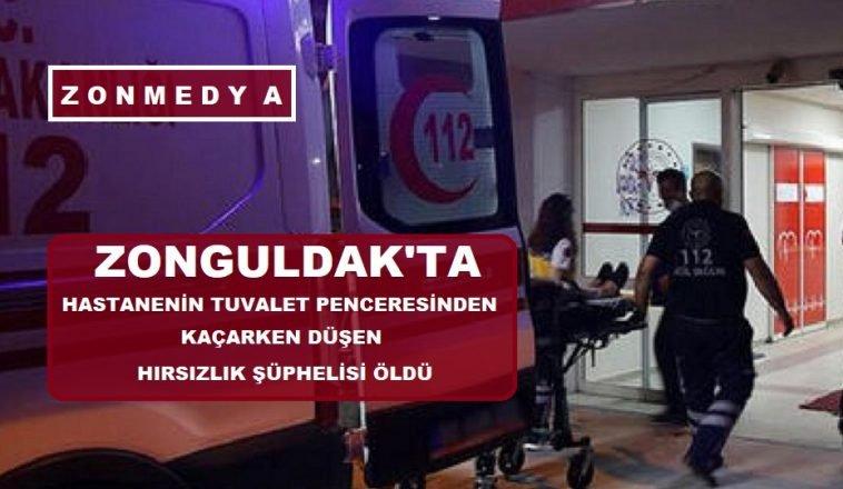 Zonguldak'ta hastanenin tuvalet penceresinden kaçarken düşen hırsızlık şüphelisi öldü