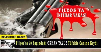 FİLYOS'TA 70 YAŞINDAKİ ORHAN YAVUZ TÜFEKLE CANINA KIYDI