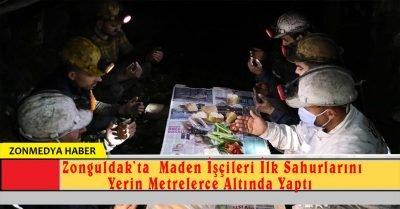 Zonguldak'ta Maden İşçileri İlk Sahurlarını Yerin Metrelerce Altında Yaptı