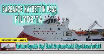 'Barbaros Hayrettin Paşa' sismik araştırma gemisi Filyos Limanı'na geldi
