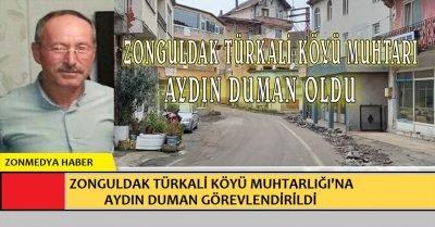 Zonguldak Türkali köyü muhtarlığı'na  Aydın Duman görevlendirildi