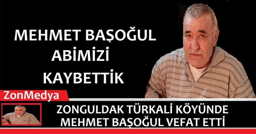 Türkali köyünde Mehmet Başoğul abimizi kaybettik
