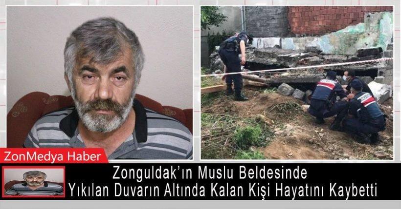 Zonguldak'ın  Muslu beldesinde yıkılan duvarın altında kalan kişi hayatını kaybetti.