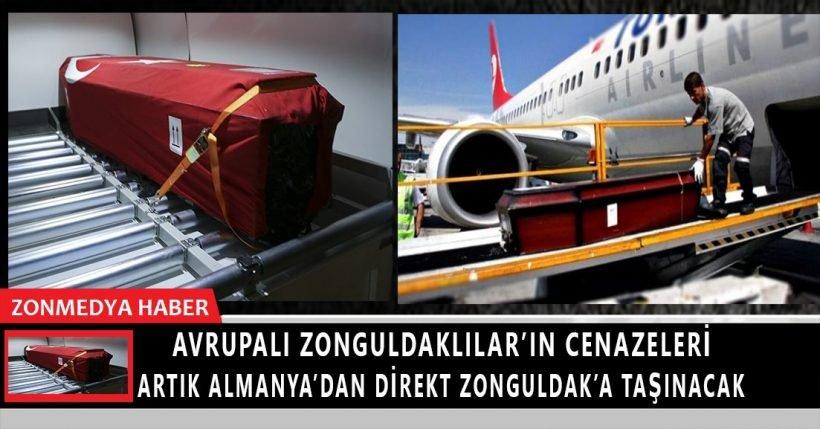 Avrupalı Zonguldaklılar'ın cenazeleri artık Almanya'dan direkt Zonguldak'a getirilecek.
