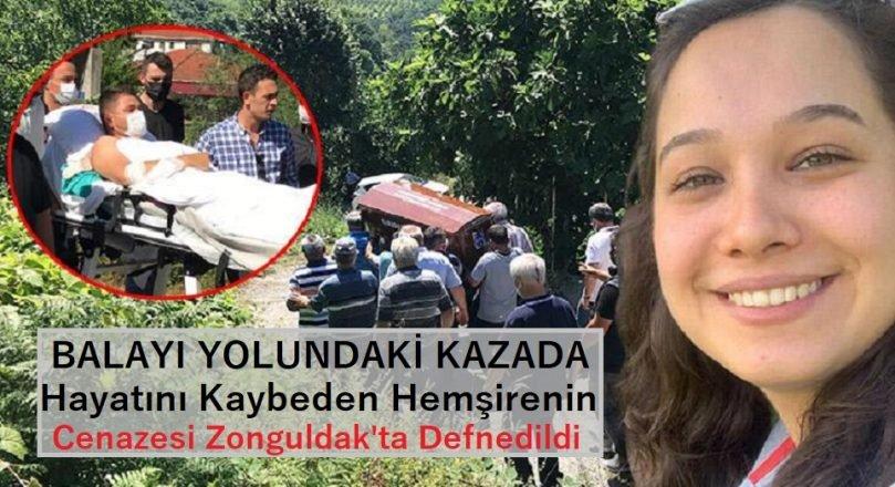 Balayı yolundaki kazada hayatını kaybeden hemşirenin cenazesi Zonguldak'ta defnedildi