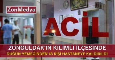 Zonguldak'ın Kilimli ilçesinde düğün yemeğinden 43 kişi hastaneye kaldırıldı