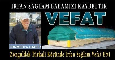 Zonguldak Türkali köyünde İrfan Sağlam vefat etti.