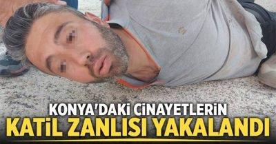 Konya'daki cinayetlerin katil zanlısı yakalandı