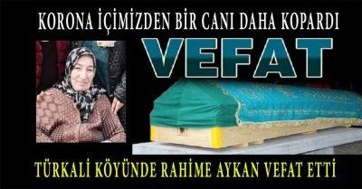 Zonguldak Türkali Köyün'de koronavirüs Rahime Aykan'ı hayattan kopardı!