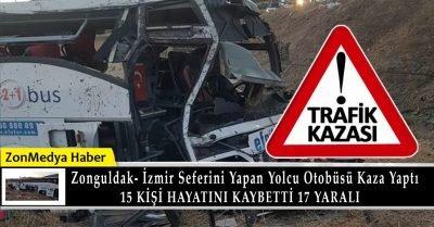 Zonguldak-İzmir seferini yapan  yolcu otobüsü kaza yaptı  15 kişi hayatını kaybetti.