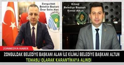 Zonguldak Belediye Başkanı ve Kilimli Belediye Başkanı karantinaya alındı.