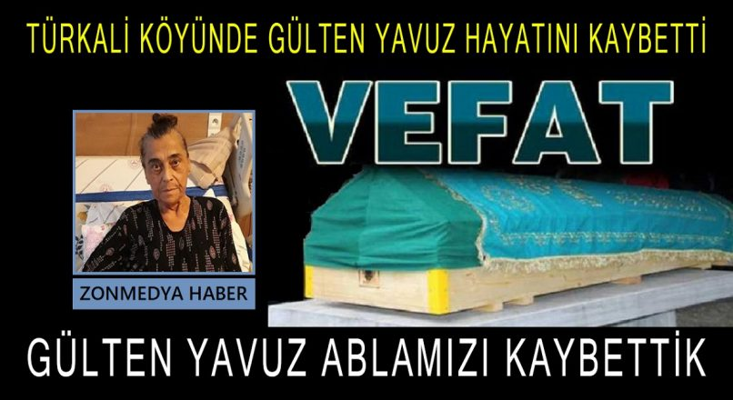 Zonguldak Türkali Köyünde Gülten Yavuz ablamızı kaybettik.