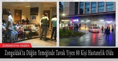 Zonguldak'ta düğün yemeğinde tavuk yiyen 80 kişi hastanelik oldu
