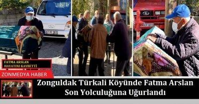 Zonguldak Türkali Köyünde Fatma Arslan hayatını kaybetti