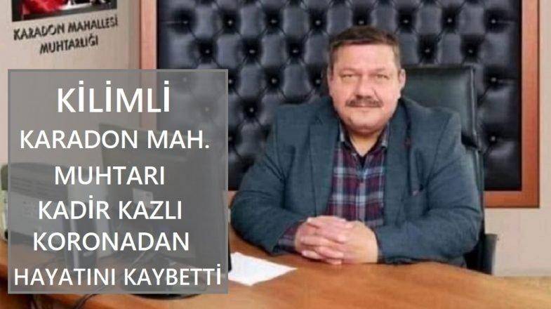 Zonguldak Kilimli İlçesi Karadon Mahallesi Muhtarı Kadir Kazlı Koronadan Hayatını Kaybetti.