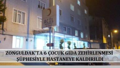 Zonguldak'ta 6 çocuk gıda zehirlenmesi şüphesiyle hastaneye kaldırıldı