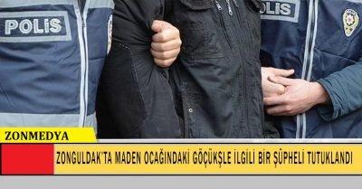 Zonguldak'ta maden ocağındaki göçükle ilgili bir şüpheli tutuklandı